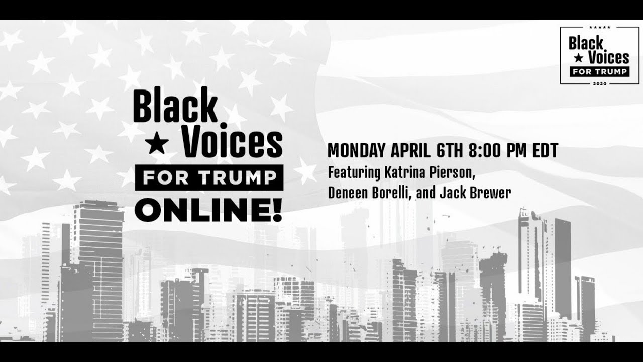 ? LIVE: Black Voices for Trump Online - April 6, 2020