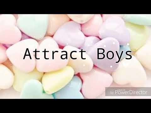 ☆•°.• ❞Attract Boys - Subliminal❞ •.°•☆