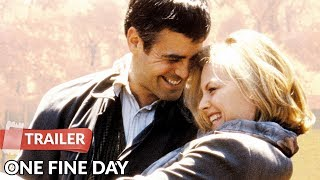 One Fine Day 1996 Trailer Hd Michelle Pfeiffer George Clooney Youtube