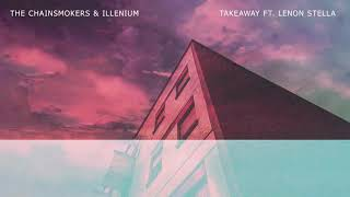 Download lagu The Chainsmokers ILLENIUM Takeaway ft Lennon Stella