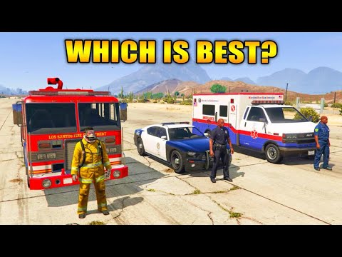 GTA 5 - WHICH IS THE BEST EMERGENCY SERVICE? : Fire Department Vs Police Vs Paramedic