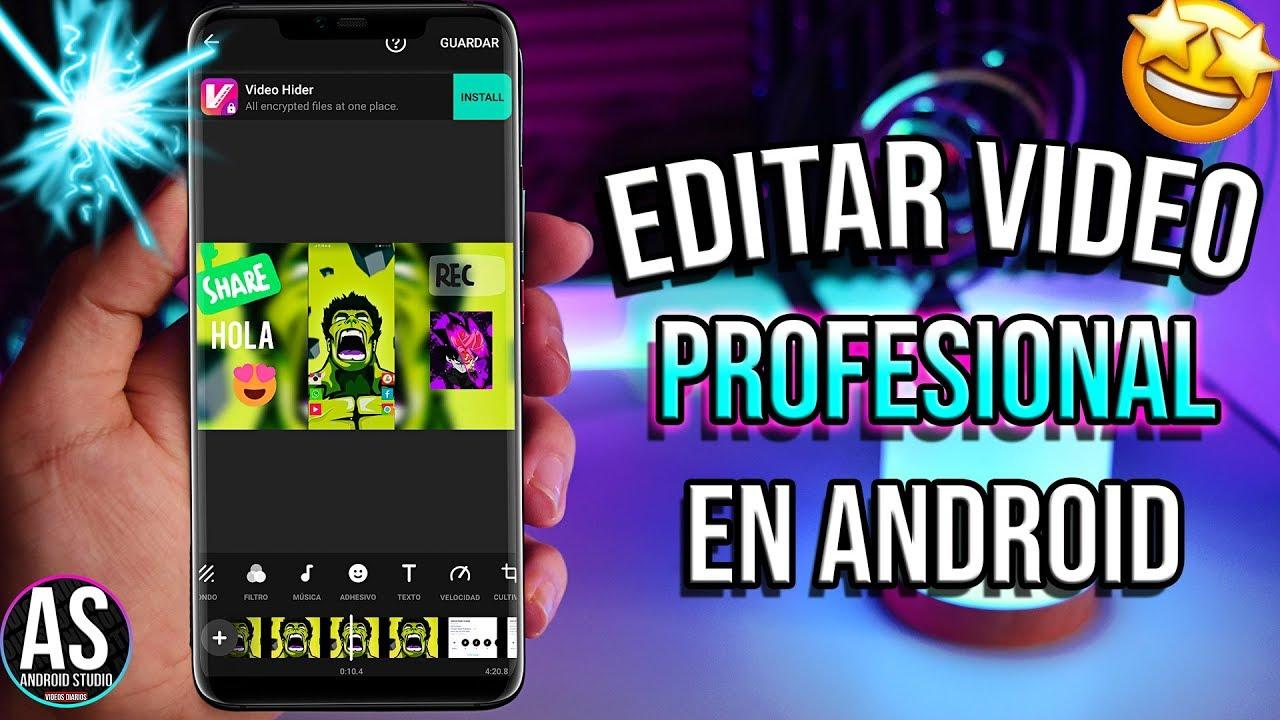 Cómo Editar Videos En Tu Celular Android 2021 Mejor App Para Editar Videos Youtube