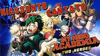 RIASSUNTO FILM MY HERO ACADEMIA TWO HEROES...MA CANTATO