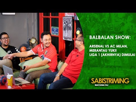 Balbalan Show 15 Maret 2018 : Arsenal vs AC Milan