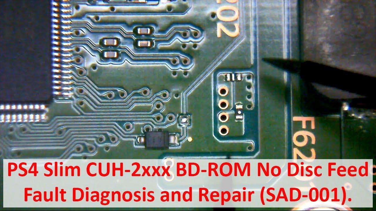 PS4 Slim CUH-2xxx BD-ROM No Disc Feed - Fault Diagnosis and Board Repair  (SAD-001) - SU-42118-6