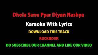 Dhola Sanu Pyar Diyan Nashya Remix | 2018 Karaoke With Lyrics |