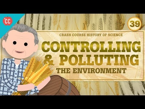 Controlling The Environment: Crash Course History Of Science #39