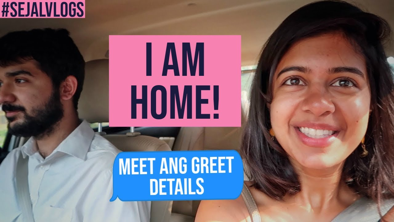 #SejalVlogs: I'm Home + MEET AND GREET DETAILS!