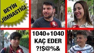 Beyin Jimnastiği 1040+1040 kaç eder   Kayseri Sokak Röportajları