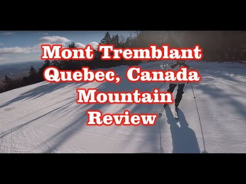Mont-Tremblant - Quebec, Canada - Mountain Review
