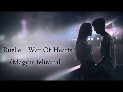 Ruelle - War Of Hearts (Magyar felirattal)