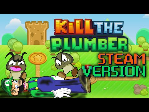 KILL THE PLUMBER (Steam Version) - IT'S TIME TO DIE AGAIN, MARIO!
