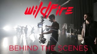 Wildfire - Behind The Scenes!!
