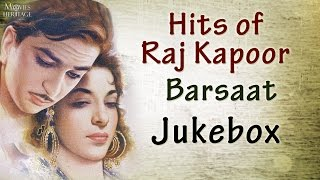 Hits Of Raj Kapoor - Barsaat || Old Hindi Songs || Jukebox
