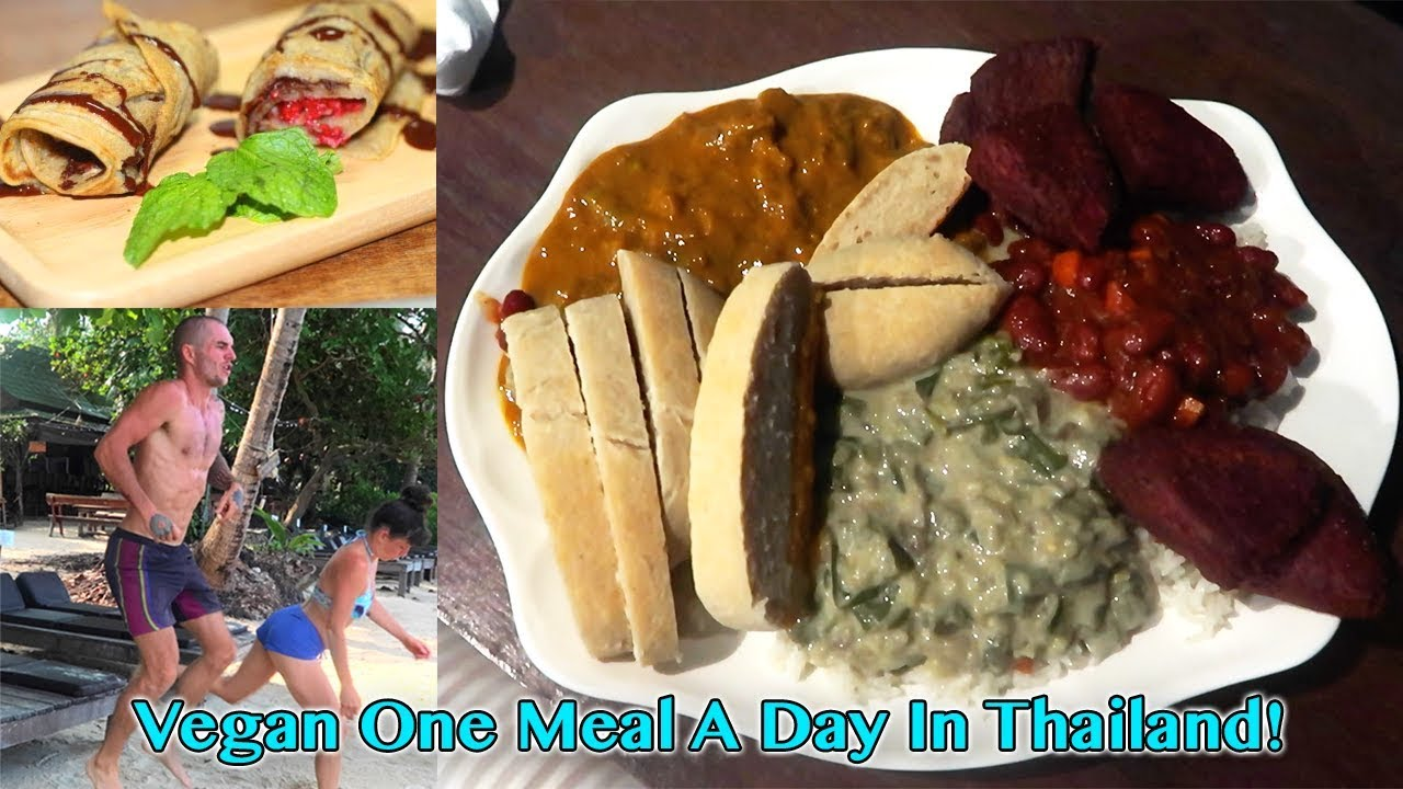 What I Eat And Do In A Day Vegan One Meal A Day In Koh Phanganland