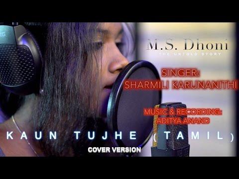 Kaun Tujhe (Tamil) | Sharmili Karunanithi | Aditya Anand | Cover | M.S.Dhoni | Palak Muchaal