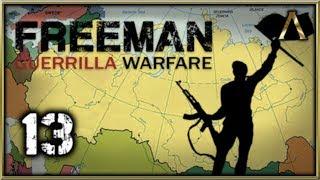 Freeman Guerrilla Warfare Gameplay Pt.13 - The Bloody Siege of Mirne