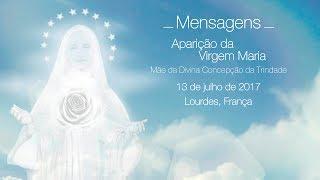 Mensagens da Virgem Maria  - 13/07/2017 (Lourdes, França)
