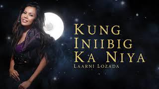 Laarni Lozada - Kung Iniibig Ka Niya (Audio) 🎵   Laarni