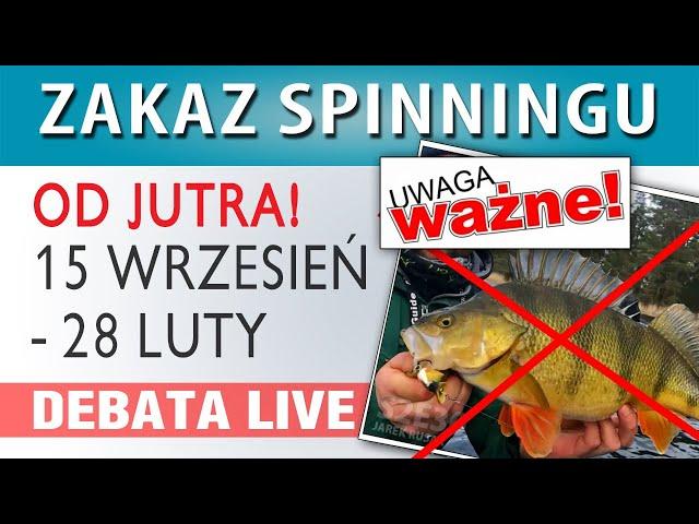 DEBATA ➤ Zakaz Spinningowy - od 15 września...