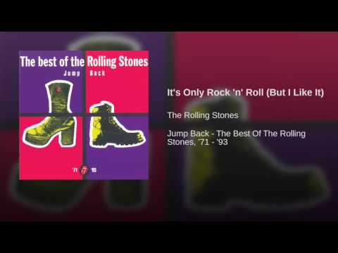 Its Only Rock n Roll But I Like It