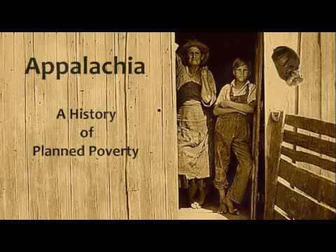 Appalachia; A History of Planned Poverty
