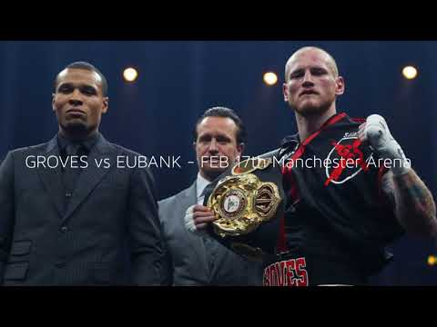 George Groves vs Chris Eubank Jr - February 17th! Manchester Area