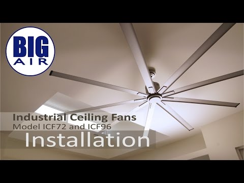 ICF72 and ICF96 - Big Air Ceiling Fan Installation