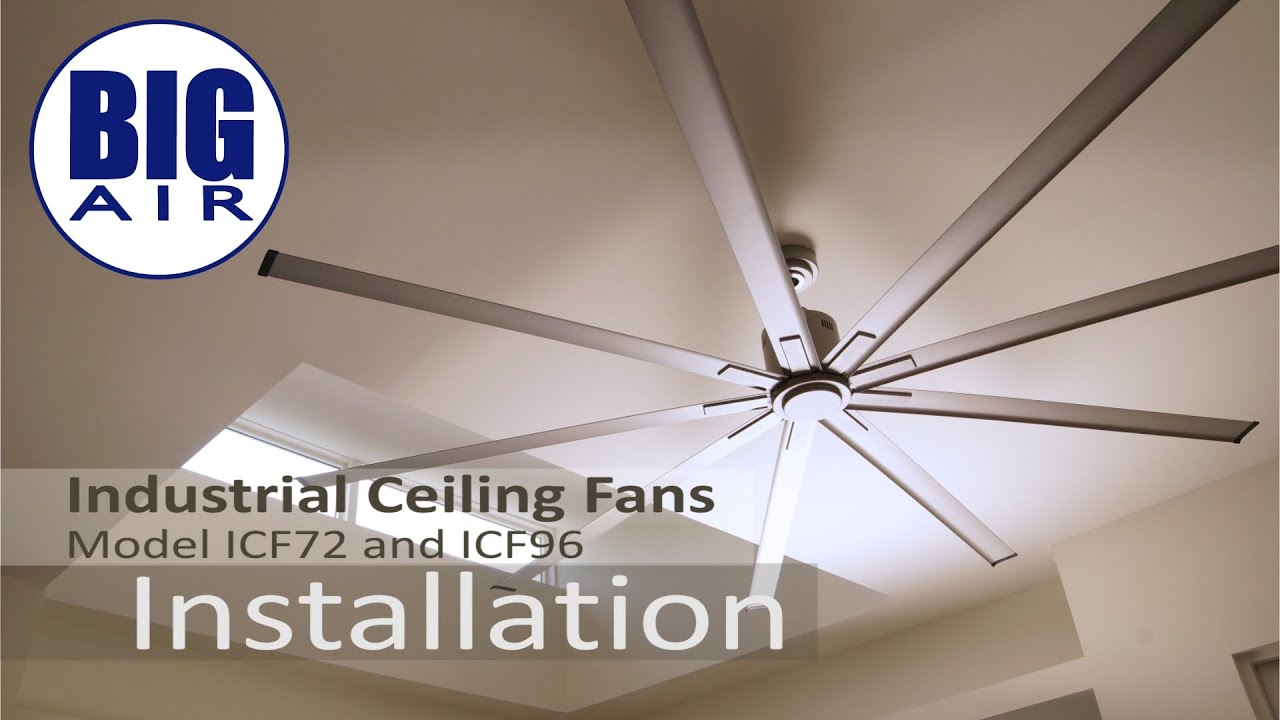 ICF72 and ICF96 - Big Air Ceiling Fan Installation - YouTube