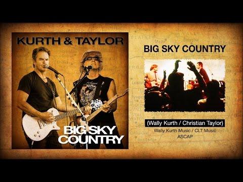 BIG SKY COUNTRY   Kurth & Taylor