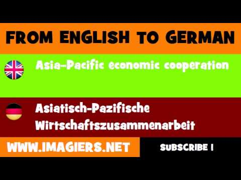 FROM ENGLISH TO GERMAN = Asia  Pacific economic cooperation