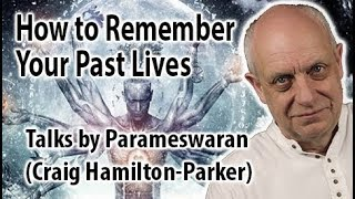 How to Remember Your Past Lives.