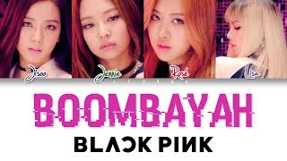 BLACKPINK – Boombayah Color Coded Lyrics HAN/ROM/ENG