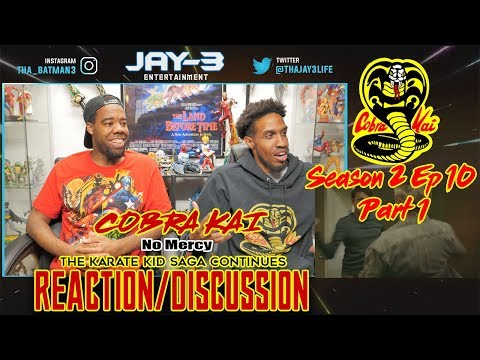 COBRA KAI Season 2 Ep 10 (Part 1)-No Mercy - The Karate Kid Saga Continues Reaction/Discussion