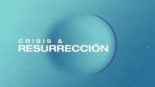 Crisis & Resurrección 2 | Pastor Enrique Bremer