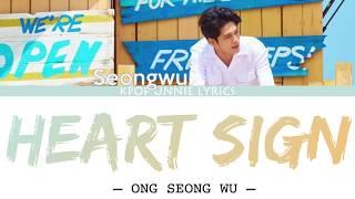 Gambar cover Ong Seong Wu (옹성우) – Heart Sign (Prod. Flow Blow)(Color Coded Lyrics Han/Rom/Eng/가사)