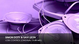 Simon Doty & Savi Leon - Lose Control (Original Club Mix)