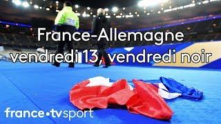 VIDEO. France-Allemagne : vendredi 13, vendredi noir
