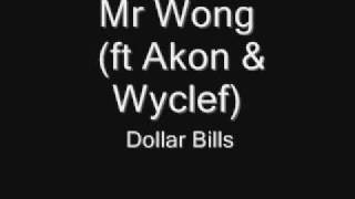 Mr Wong ft Akon & Wyclef Dollar Bills