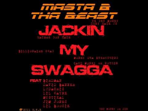 Jackin My Swagga (feat Birdman,David Banner,Ludacris,Lil Wayne,Mystikal,Jim Jones & Lil Boosie)