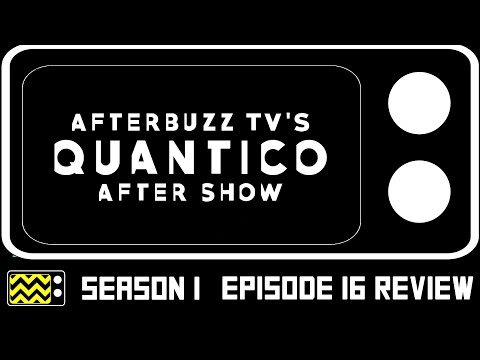 Quantico Season 1 Episode 16 Review & AfterShow | AfterBuzz TV