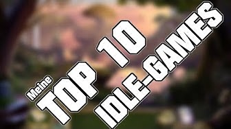 Meine TOP 10 IDLE-GAMES [german/deutsch]