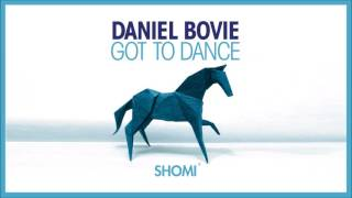 Daniel Bovie - Got To Dance