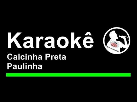 Calcinha Preta Paulinha Karaoke