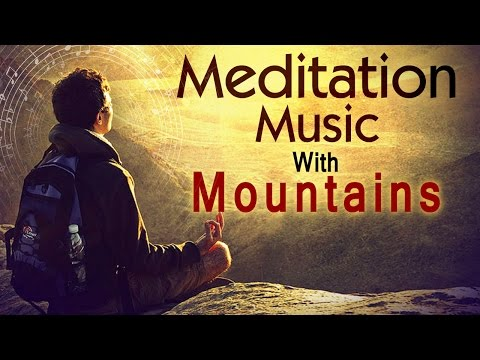 Relaxing Meditation Music - Meditation in Mountains - Yoga Music