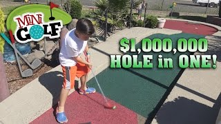 $1 MILLION HOLE IN ONE!!! Mini Golf Adventure!