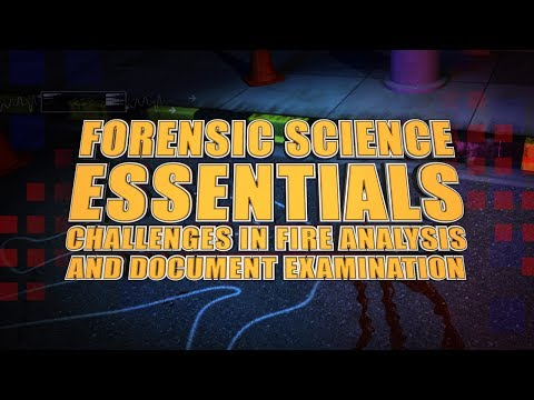Forensic Science Essentials: Challenges in Fire Analysis and Document Examination