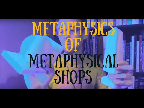 """""""Metaphysics"""" of Metaphysical Stores"""