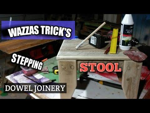 Wazza's Tricks DIY Dowel Joinery. Step Stool