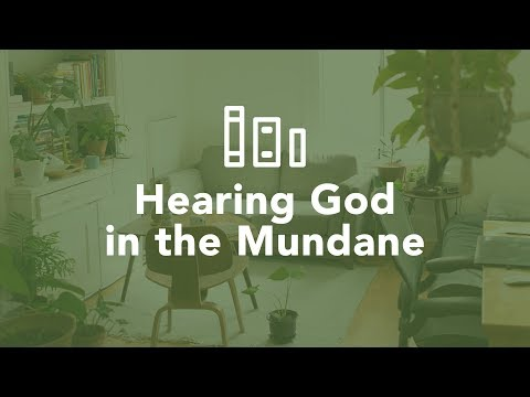 Hearing God in the Mundane - Bruce Downes The Catholic Guy